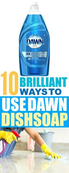 10 genius ways to use dawn that you probably didn t know about