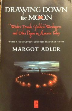 13 Books for Beginning Wiccans: Adler, Margot: Drawing Down the Moon