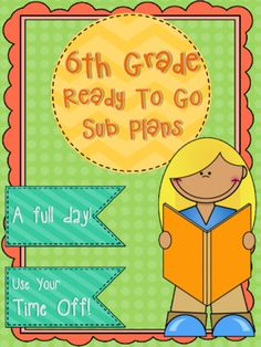 6th Grade Sub Plans Ready To Go for Substitute. No Prep. One full day. from Wife Teacher Mommy on TeachersNotebook.com -  (37 pages)  - This document includes a FULL day of substitute plans that are no prep and ready to go. Your students will be actively engaged in learning activities aligned to the 6th grade core while you are away.