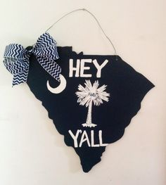 Hey Y'all South Carolina State with Palmetto Tree & Moon Wood Door Hanger or Sign