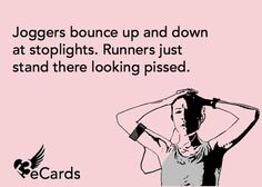 So true. I am the angriest looking runner -- the world is in my way.