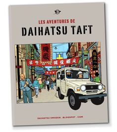 My tribute to Tintin and the Daihatsu Taft - Two classic adventurers.