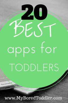 Best apps for toddlers in 2015. Includes Toddler ipad apps and toddler android apps. From www.MyBoredToddler.com