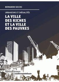 La ville des riches et la ville des pauvres. Urbanisme et inégalités
