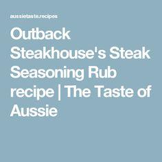Outback Steakhouse's Steak Seasoning Rub recipe | The Taste of Aussie