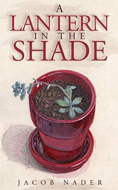 Now on Kindle  A Lantern in the Shade is an epic historical fiction saga that draws on a blend of Middle Eastern cultures and poignant, dramatic prose to tell the story of an Arab immigrant family's quest for truth and honor ––