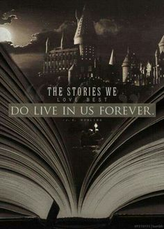 The stories we love best live in us forever.