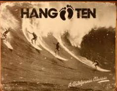 Hang Ten Surfing California Classic Distressed Retro Vintage Tin Sign - Framed Art Poster Print by Henry Thomas Alken, Surf Decor, Decoration Surf, Wall Decor, Hang Ten, Vintage Tin Signs, Retro Vintage, Vintage Surf, Vintage Style, Retro Style