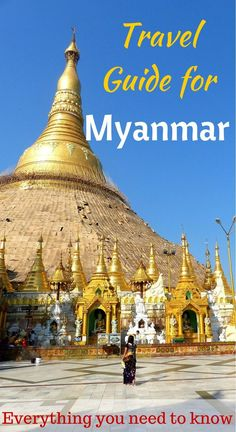 Everything you NEED to know for your trip to Myanmar - things to do, getting around, visas, what to pack, etc