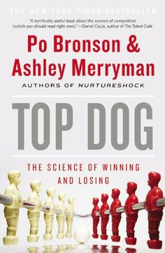 Top Dog: The Science of Winning and Losing by Po Bronson,http://www.amazon.com/dp/1455515140/ref=cm_sw_r_pi_dp_dzEXsb16XCR3G0H4