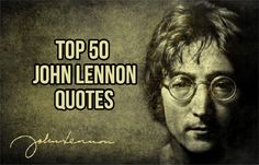 John Lennon was one of those rare people who was more influenced by peace and harmony than living an affluent life. His words were not only deep but inspiri