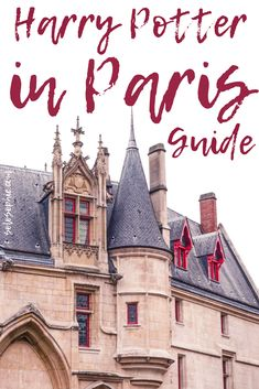 A quick guide on how and where to find Harry Potter in Paris, France. Locations to visit, historical figures to walk in the footsteps of etc.