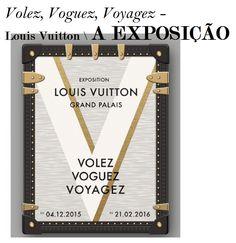 """Louis Vuitton vai comemorar """"Volez, Voguez, Voyagez – Louis Vuitton"""" no Grand Palais de 04 de dezembro de 2015 a 21 de Fevereiro de 2016. Com curadoria de Olivier Saillard, esta exposição retraça grande jornada de Louis Vuitton de 1854 a hoje, por meio de representações de fundação da Casa e aqueles que criam a […]"""
