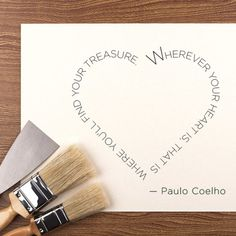 """""""Wherever your heart is, that is where you'll find your treasure."""" — Paulo Coelho"""