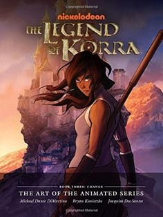 The Legend of Korra: The Art of the Animated Series Book Three: Change - Livros em inglês na Amazon.com.br