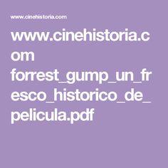 www.cinehistoria.com forrest_gump_un_fresco_historico_de_pelicula.pdf
