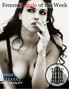 Say hi to our femme fatale of the week Monica Bellucci