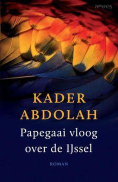 Papegaai vloog over de IJssel | kader abdolah