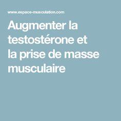 Augmenter la testostérone et laprise de masse musculaire