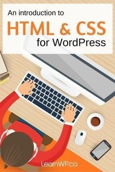 An Introduction to help you understand how to edit a WordPress site with HTML & CSS. WordPress Tutorial