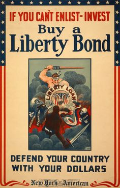 This poster was designed to persuade Americans to invest their earnings in liberty bonds, which helped finance the war efforts of both the U.S. and her allies. Description from sites.psu.edu. I searched for this on bing.com/images War, Baseball Cards, Poster, Sports, Hs Sports, Excercise, War Comics, Exercise, Billboard