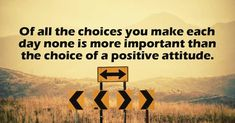 Of All The Choices You Make Each Day None Is More Important Than The Choice Of A Positive Attitude. #QuoteoftheDay #QOTD #Motivation #MotivationalQuotes #Quote #Quotes #Motivational #Inspiration #SuccessQuotes #LifeQuotes #InspirationalQuotes #Inspirational #Inspire #Hustle #DontQuit #WordsofWisdom #Success #PicoftheDay #PositiveThinking #Entrepreneur #Awesome #Leadership #QuotesToLiveBy #PictureoftheDay #ThoughtoftheDay #DailyMotivation #DailyInspiration #PhotooftheDay #RahulTaneja