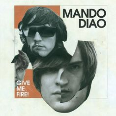 Mando Diao - Give Me Fire Album, my newest obsession