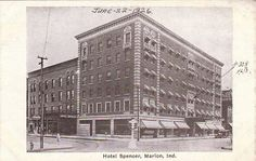 Hotel Spencer Marion Indiana 1926 | Marion Indiana | Grant County Indiana | Photo/Nancy Earhart Romeo Facebook