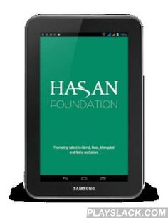 Hasan Foundation  Android App - playslack.com , Hasan Foundation is a Non-Profit Organization established to promote talent in Hamd, Naat, Manqabat and Noha recitation. We judge the people for the relevant talent and promote them by providing an opportunity of recording and publishing.This app has all our released contents.