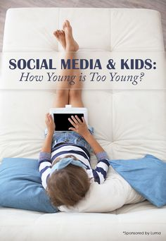 Social Media & Kids: How Young is Too Young? #sponsored *Would you agree with this article? Interesting post for parents of tweens.
