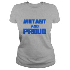 Mutant and Proud #gift #ideas #Popular #Everything #Videos #Shop #Animals #pets #Architecture #Art #Cars #motorcycles #Celebrities #DIY #crafts #Design #Education #Entertainment #Food #drink #Gardening #Geek #Hair #beauty #Health #fitness #History #Holidays #events #Home decor #Humor #Illustrations #posters #Kids #parenting #Men #Outdoors #Photography #Products #Quotes #Science #nature #Sports #Tattoos #Technology #Travel #Weddings #Women