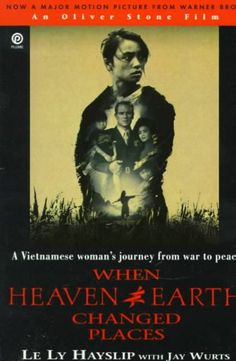 When Heaven and Earth Changed Places: A Vietnamese Woman's Journey from War to Peace  http://library.sjeccd.edu/record=b1129521
