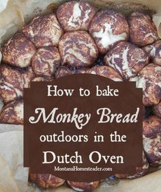 Dutch Oven Monkey Bread Recipe | This recipe is easy to make in a cast iron dutch oven when camping and so delicious! | Montana Homesteader