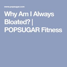 The 1 Change I Made to Cure 10 Years of Feeling Bloated Dorm Bathroom, Change Me, Popsugar, 10 Years, The Cure, Game, Feelings, Fitness