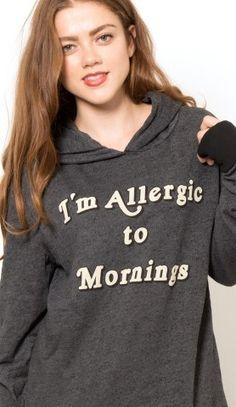 Morning Allergies Hoodie.