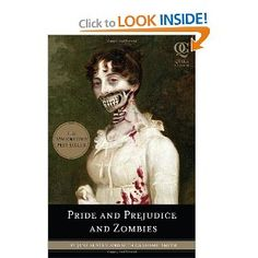 Pride and Prejudice and Zombies: The Classic Regency Romance - Now with Ultraviolent Zombie Mayhem! - Seth Grahame-Smith