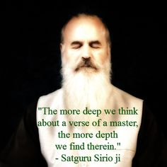 """The more deep we think about a verse of a master, the more depth we find therein."" 