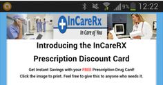 This FREE Android APP saves you money on prescriptions Website - http://incarerxprescriptiondiscountcard.com