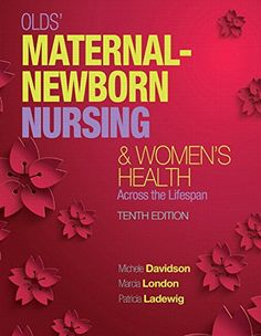 Olds Maternal Newborn Nursing Womens Health Across The Lifespan Edition