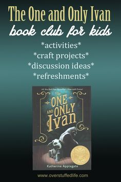 Book club ideas for The One and Only Ivan by Katherine Applegate. Fun activities, refreshment ideas, craft projects, and discussion questions. #overstuffedlife
