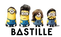 Bastille Minion Version. Yep. Really. Minions are changing our favorite bands and singers to.........