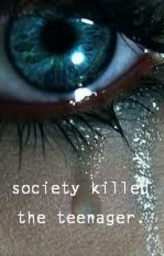 sociaty killed the teenager Society killed the teenager paintedsummers tags realistic short stories suicide insecurity rumors hurt weight depression short story society killed teenager i can hear them giggling i can hear them talking i can hear them exchange compliments i can hear them borrowing each others make up supplies.