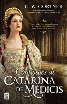 """""""Confissões de Catarina de Médicis"""", C. W. Gortner"""