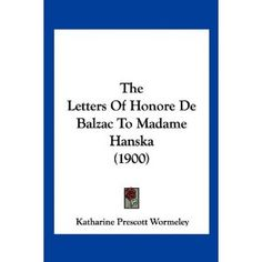 The Letters Of Honore De Balzac To Madame Hanska (1900)