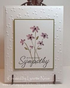Stamping Addiction: Close as a Memory - Sympathy Sympathy Card Sayings, Hand Stamped Cards, Embossed Cards, Stamping Up Cards, Get Well Cards, Pretty Cards, Card Sketches, Copics, Paper Cards