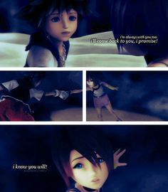 """When he said that to her, I was like """"I'll come back too.. ; ~ ; I promise.."""" Why? Because no matter what, I'll forever play Kingdom Hearts"""