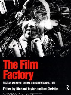 Bestseller Books Online The Film Factory: Russian and Soviet Cinema in Documents 1896-1939 (Soviet Cinema S.) Ian Christie, Professor Richard Taylor, Richard Taylor - http://www.ebooknetworking.net/books_detail-041505298X.html
