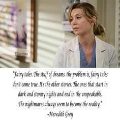 Fairy tales. #quotes #GreysAnatomy