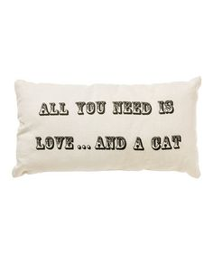 Another great find on #zulily! 'Love and a Cat' Throw Pillow by Collins #zulilyfinds