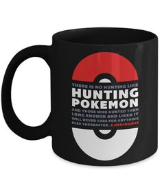 There is no Hunting Like Hunting Pokemon. And Those Who Hunted them long enough and liked it, will never care for anything else thereafter Funny Mugs, Funny Gifts, Gifts For Dad, Gifts In A Mug, Pokemon Mug, Unique Gifts, Best Gifts, Diy Mugs, Mugs For Men